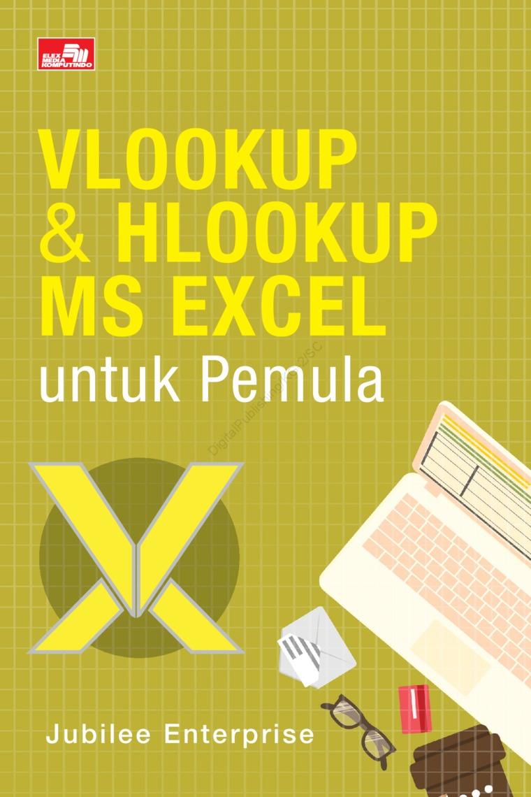 VLOOKUP & HLOOKUP MS EXCEL untuk Pemula by Jubilee Enterprise Digital Book
