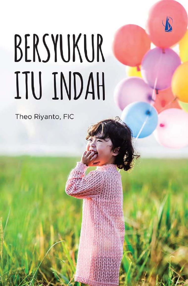 Buku Digital Bersyukur Itu Indah oleh Theo Riyanto, FIC