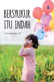 Cover Bersyukur Itu Indah oleh Theo Riyanto, FIC