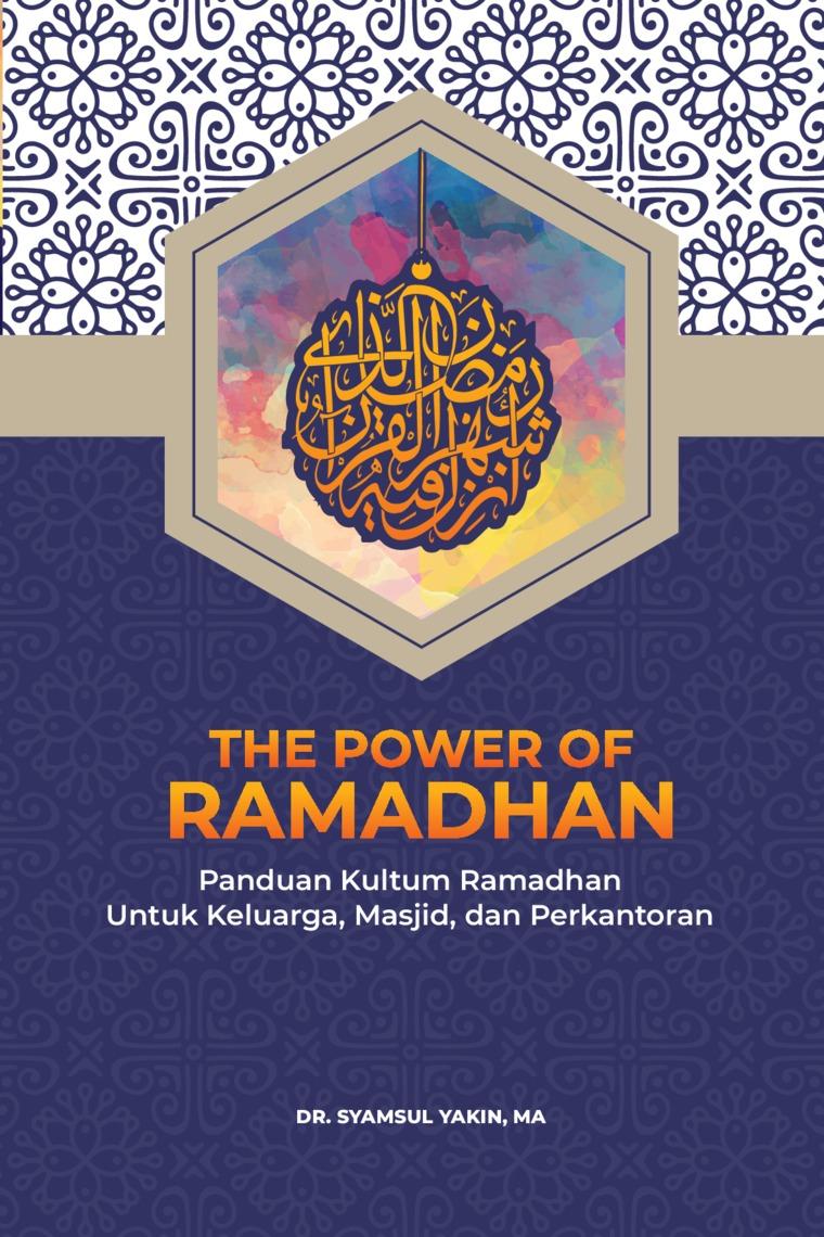 Buku Digital The Power of Ramadhan oleh Dr. Syamsul Yakin, MA