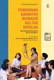 Cover Pendidikan Karakter Berbasis Kultur Sekolah: Menumbuhkan Ekosistem Moral Pendidikan oleh Doni Koesoema A