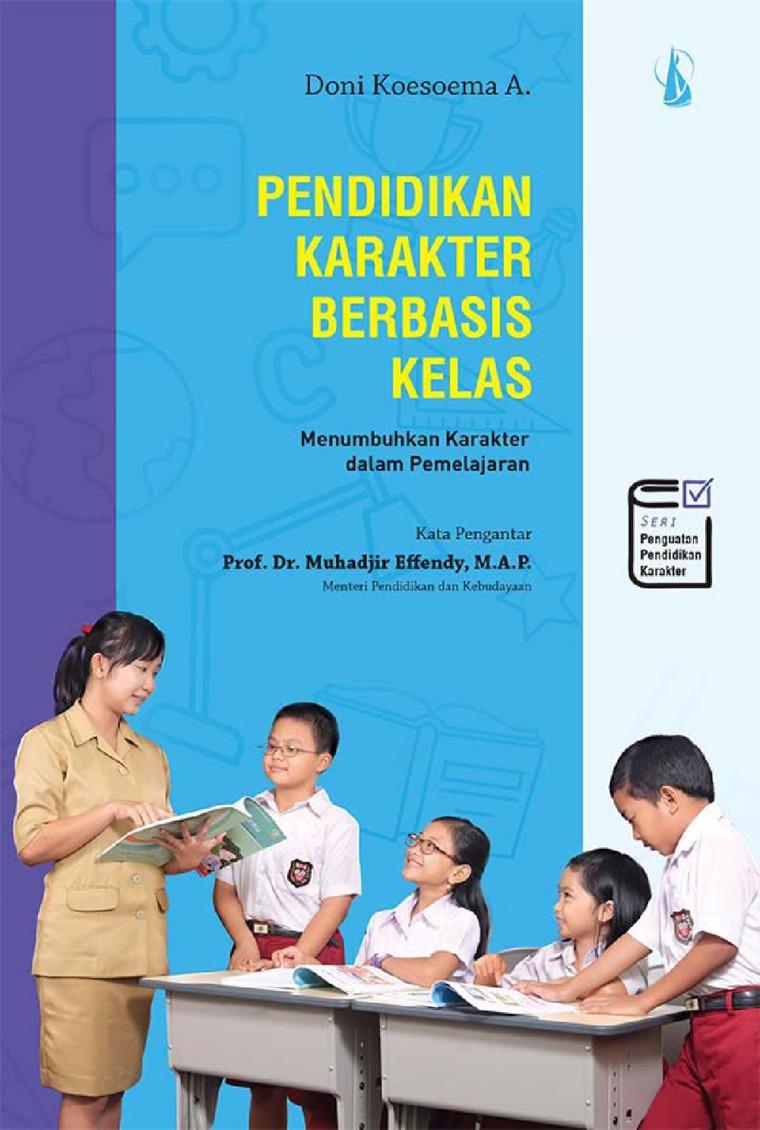 Buku Digital Pendidikan Karakter Berbasis Kelas: Menumbuhkan Karakter dalam Pemelajaran oleh Doni Koesoema A