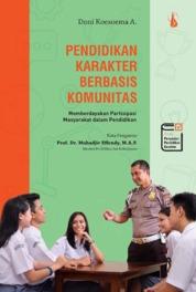 Cover Pendidikan Karakter Berbasis Komunitas: Memberdayakan Partisipasi Masyarakat dalam Pendidikan oleh Doni Koesoema A
