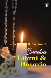 Berdoa Litani dan Rosario by Br. Frans Sugi, FIC Cover