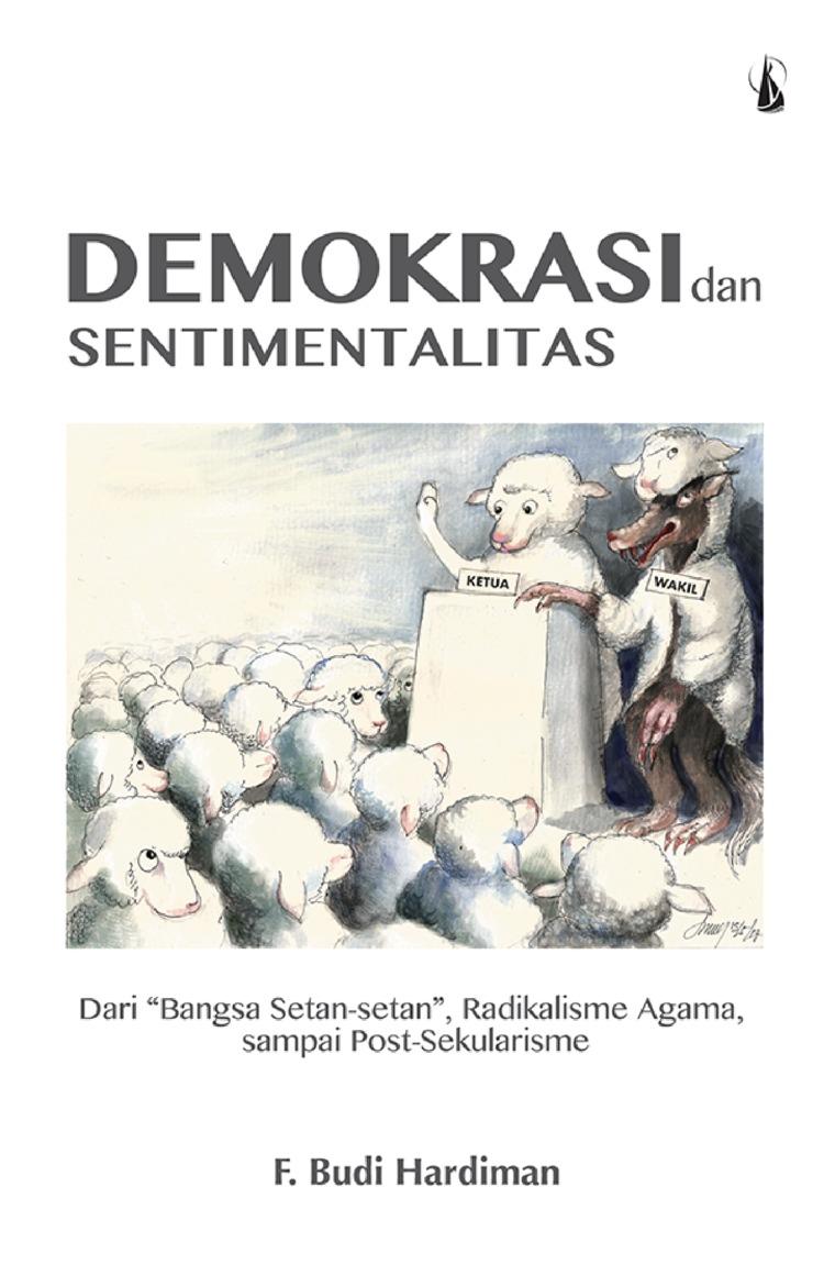 Buku Digital Demokrasi dan Sentimentalitas: Dari Bangsa Setan-setan, Radikalisme Agama sampai Post-Sekularisme oleh F. Budi Hardiman.