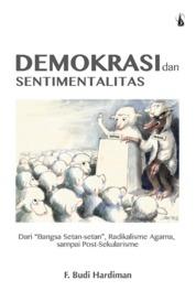 Cover Demokrasi dan Sentimentalitas: Dari Bangsa Setan-setan, Radikalisme Agama sampai Post-Sekularisme oleh F. Budi Hardiman.