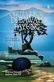 Cerita Kecil di Bawah Payung by Andreas Sulardi, Andrea Desi, OP Cover