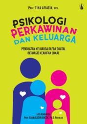 Cover Psikologi Perkawinan dan Keluarga: Penguatan Keluarga di Era Digital Berbasis Kearifan Lokal oleh Prof. Tina Afiatin