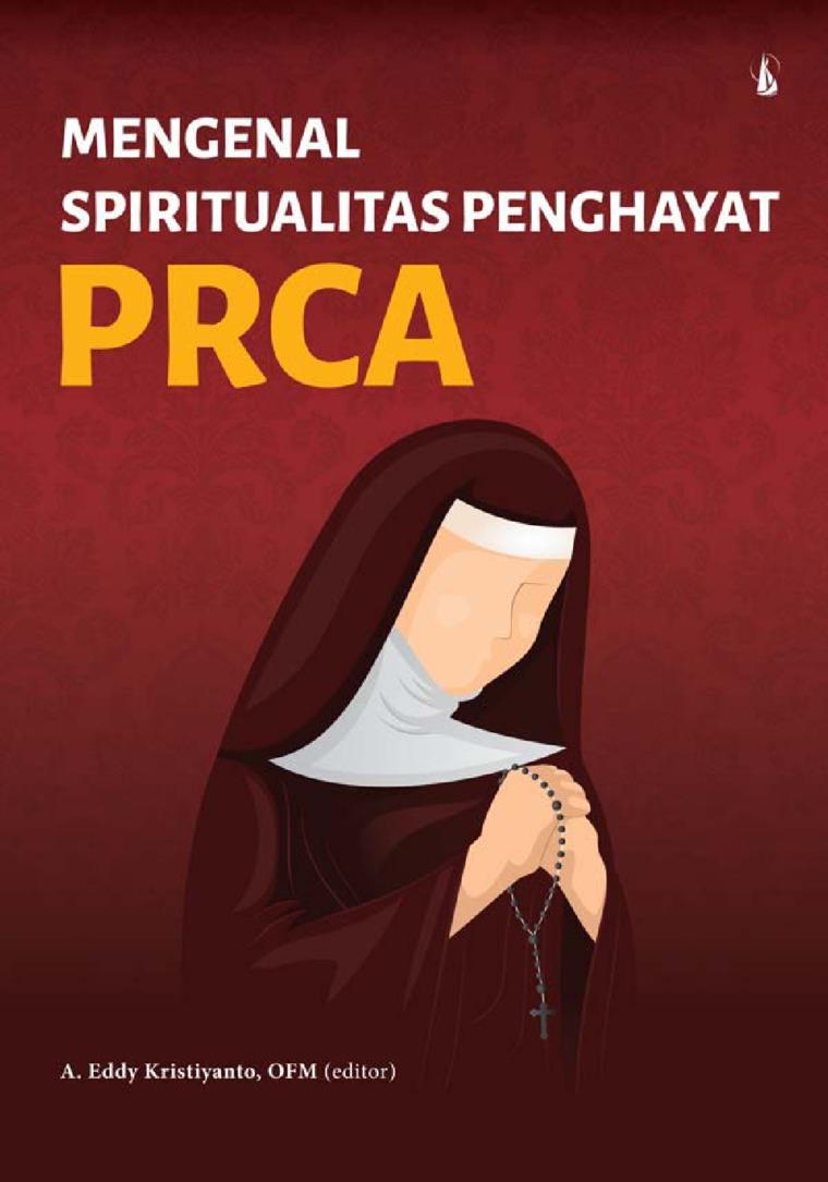 Buku Digital Mengenal Spiritualitas Penghayat PRCA oleh A. Eddy Kristiyanto, OFM