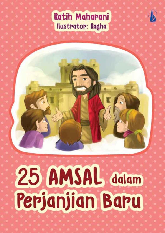 Buku Digital 25 Amsal Dalam Perjanjian Baru oleh Ratih Maharani SIP. CH. CHT. CI.