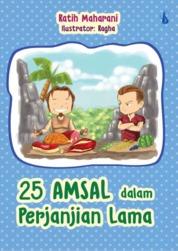 Cover 25 Amsal Dalam Perjanjian Lama oleh Ratih Maharani SIP. CH. CHT. CI.
