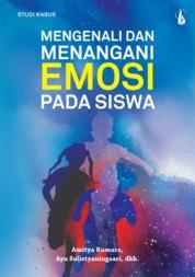 Cover Mengenali dan Menangani Emosi Pada Siswa oleh Prof. Amitya Kumara