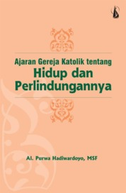 Ajaran Gereja Katolik tentang Hidup dan Perlindungannya by Al. Purwa Hadiwardoyo, MSF Cover