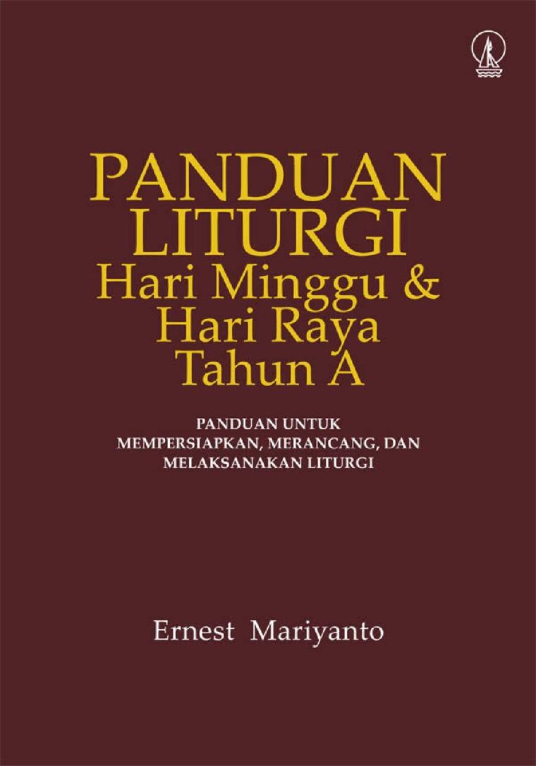 Buku Digital Panduan Liturgi: Hari Minggu dan Hari Raya Tahun A oleh Ernest Mariyanto