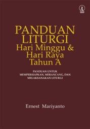 Cover Panduan Liturgi: Hari Minggu dan Hari Raya Tahun A oleh Ernest Mariyanto