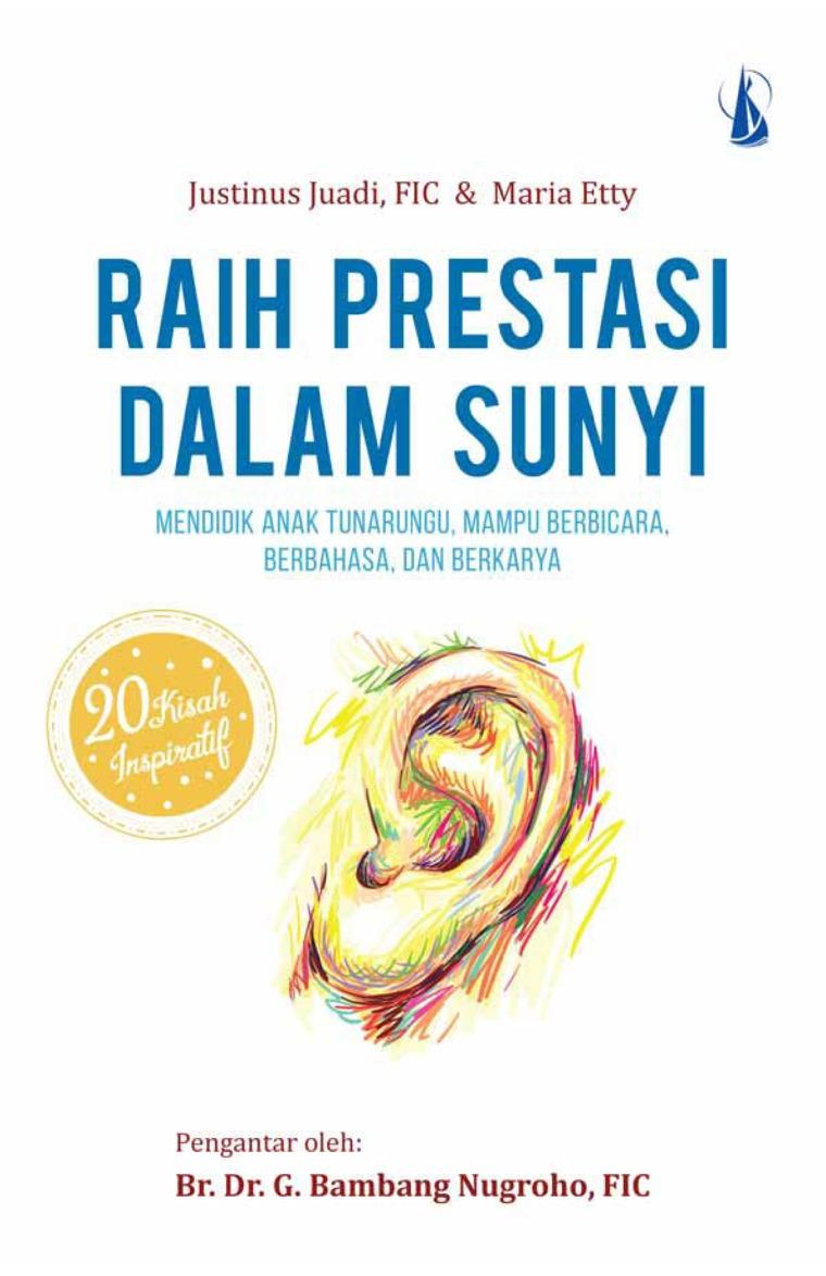 Buku Digital Raih Prestasi dalam Sunyi oleh Justinus Juadi, Maria Etty