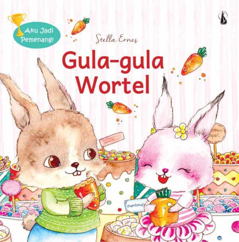 Buku Digital Gula-Gula Wortel: Seri Aku Jadi Pemenang! oleh Stella Ernes