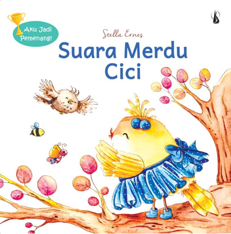 Suara Merdu Cici: Seri Aku Jadi Pemenang! by Stella Ernes Digital Book