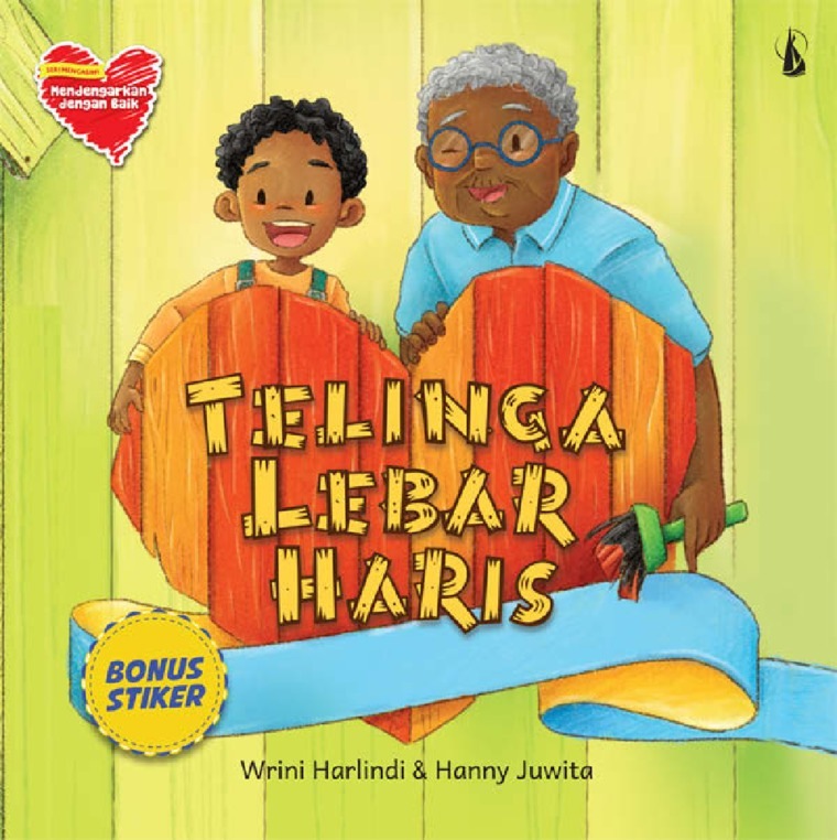 Buku Digital Telinga Lebar Haris: Seri Mengasihi - Mendengarkan dengan Baik oleh Wrini Harlindi dan Hanny Juwita