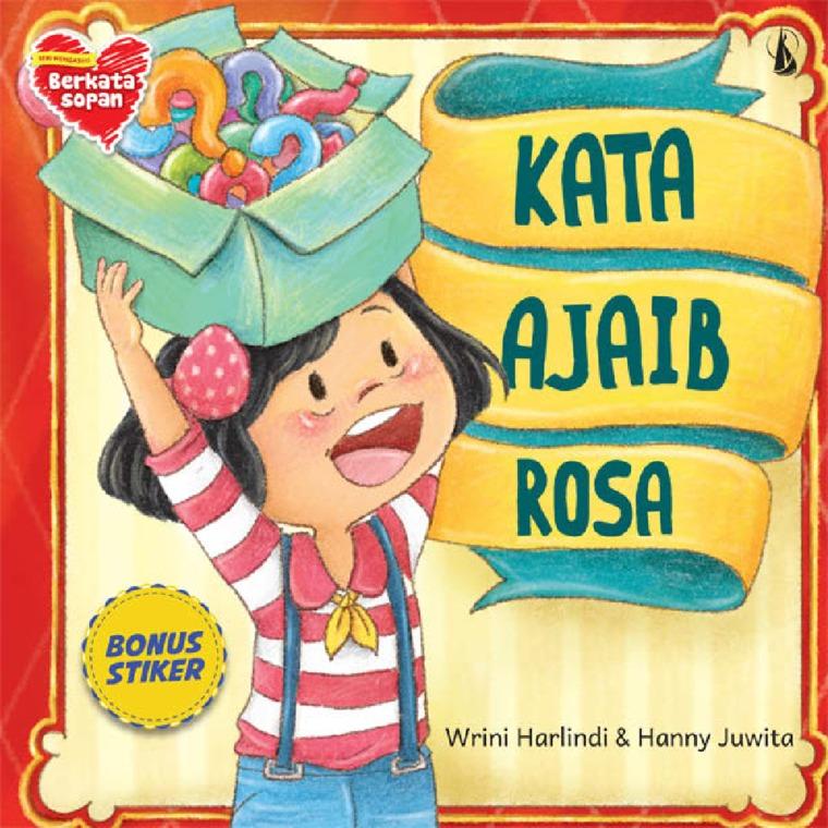 Buku Digital Kata Ajaib Rosa: Seri Mengasihi - Berkata Sopan oleh Wrini Harlindi dan Hanny Juwita