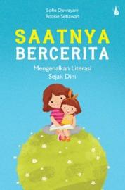 Cover Saatnya Bercerita: Mengenalkan Literasi Sejak Dini oleh Sofie Dewayani