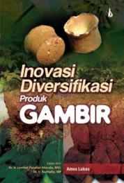 Inovasi Diversifikasi Produk Gambir by Amos Lukas Cover