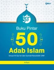 Cover Buku Pintar 50 Adab Islam oleh Arfiani