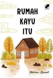 Rumah Kayu Itu by Marliana Kuswanti Cover