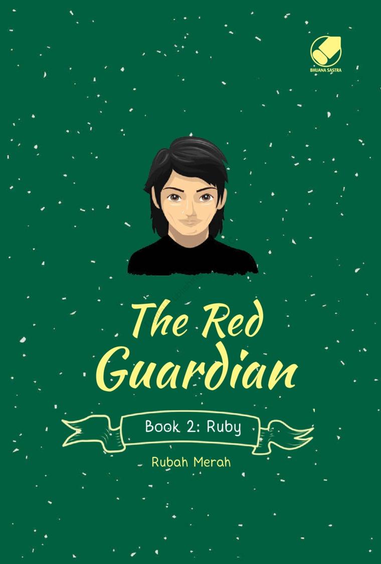 Buku Digital The Red Guardian Book 2 : Ruby oleh Rubah Merah