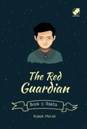 The Red Guardian Book 1 : Rakta by Rubah Merah Cover