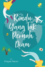 Rindu yang Tak Pernah Diam by Irhayati Harun Cover