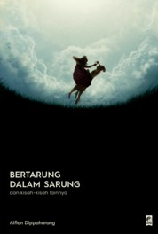 Bertarung Dalam Sarung by Alfian Dippahatang Cover