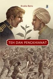 Teh dan Pengkhianat by Iksaka Banu Cover
