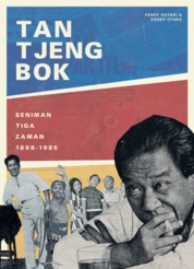 Tan Tjeng Bok: Seniman Tiga Zaman by Fandy Hutari & Deddy Otara Cover