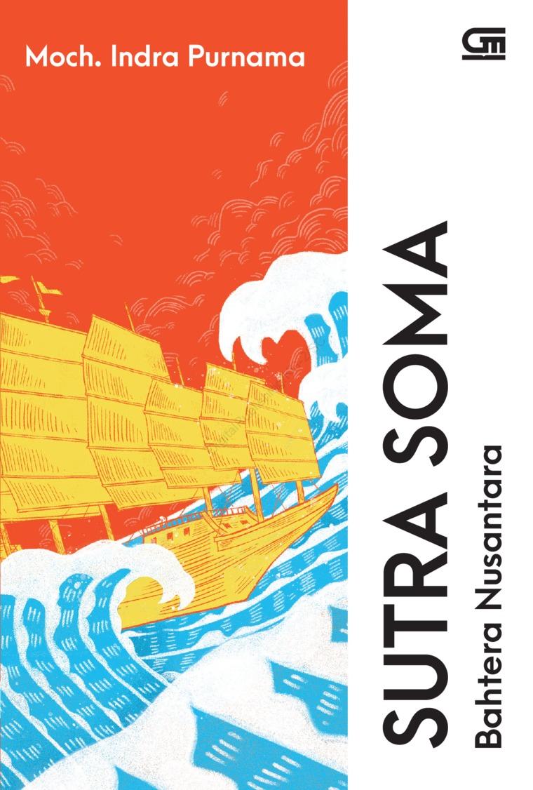 Buku Digital Sutra Soma: Bahtera Nusantara oleh Moch. Indra Purnama