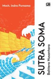 Sutra Soma: Bahtera Nusantara by Moch. Indra Purnama Cover