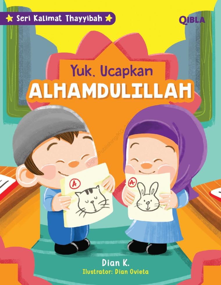 Buku Digital Seri Kalimat Thayyibah : Ayo Ucapkan Alhamdulillah oleh Dian K & Dian Ovieta