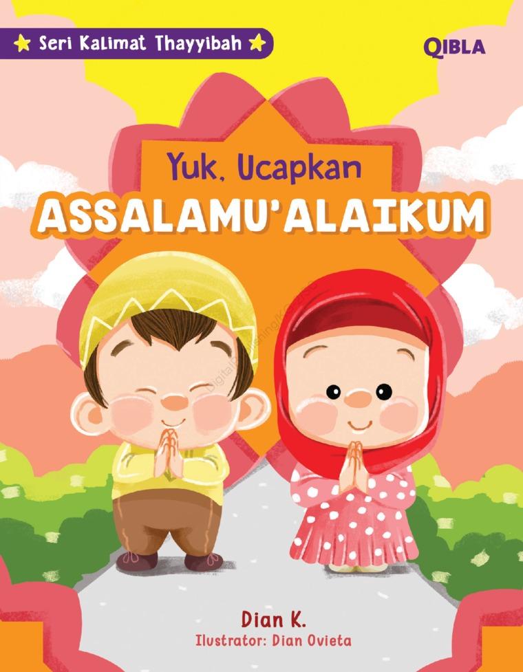 Buku Digital Seri Kalimat Thayyibah : Ayo Ucapkan Assalamu'Alaikum oleh Dian K & Dian Ovieta