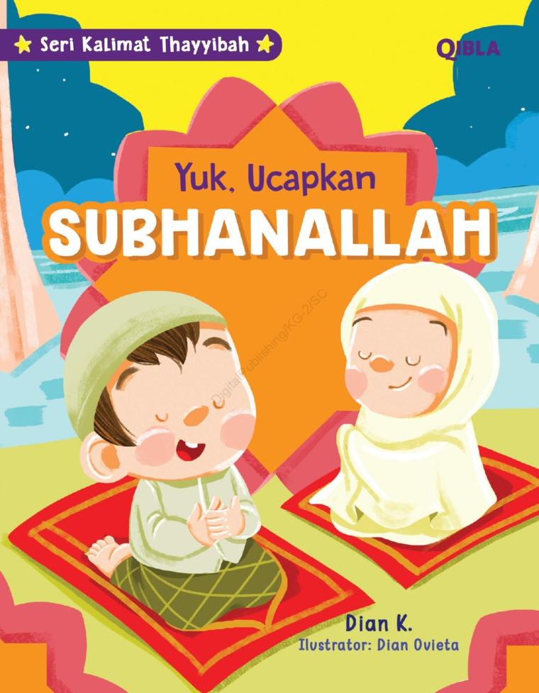 Seri Kalimat Thayyibah : Ayo Ucapkan Subhanallah by Dian K & Dian Ovieta Digital Book
