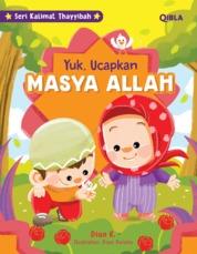 Cover Seri Kalimat Thayyibah : Ayo Ucapkan Masya Allah oleh Dian K & Dian Ovieta