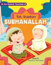 Seri Kalimat Thayyibah : Ayo Ucapkan Subhanallah by Dian K & Dian Ovieta Cover
