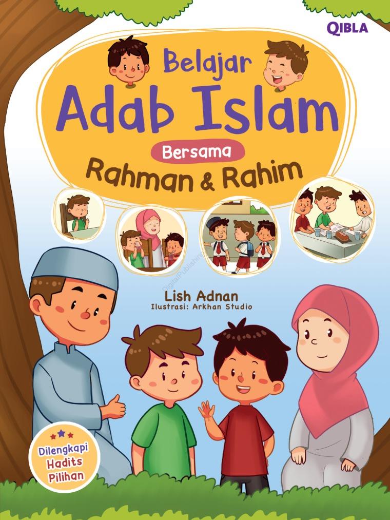 Buku Digital Belajar Adab Islam Bersama Rahman Dan Rahim oleh Lish Adnan