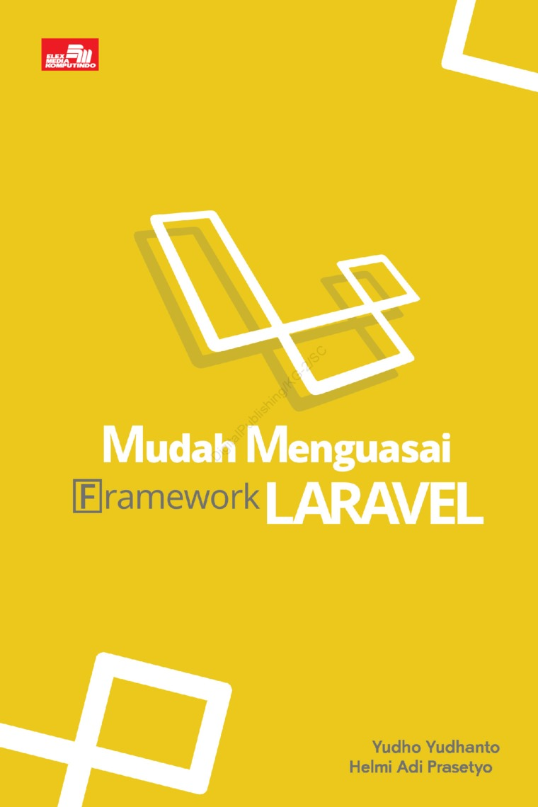 Buku Digital Mudah Menguasai Framework Laravel oleh Yudho Yudhanto dan Helmi Adi Prasetyo