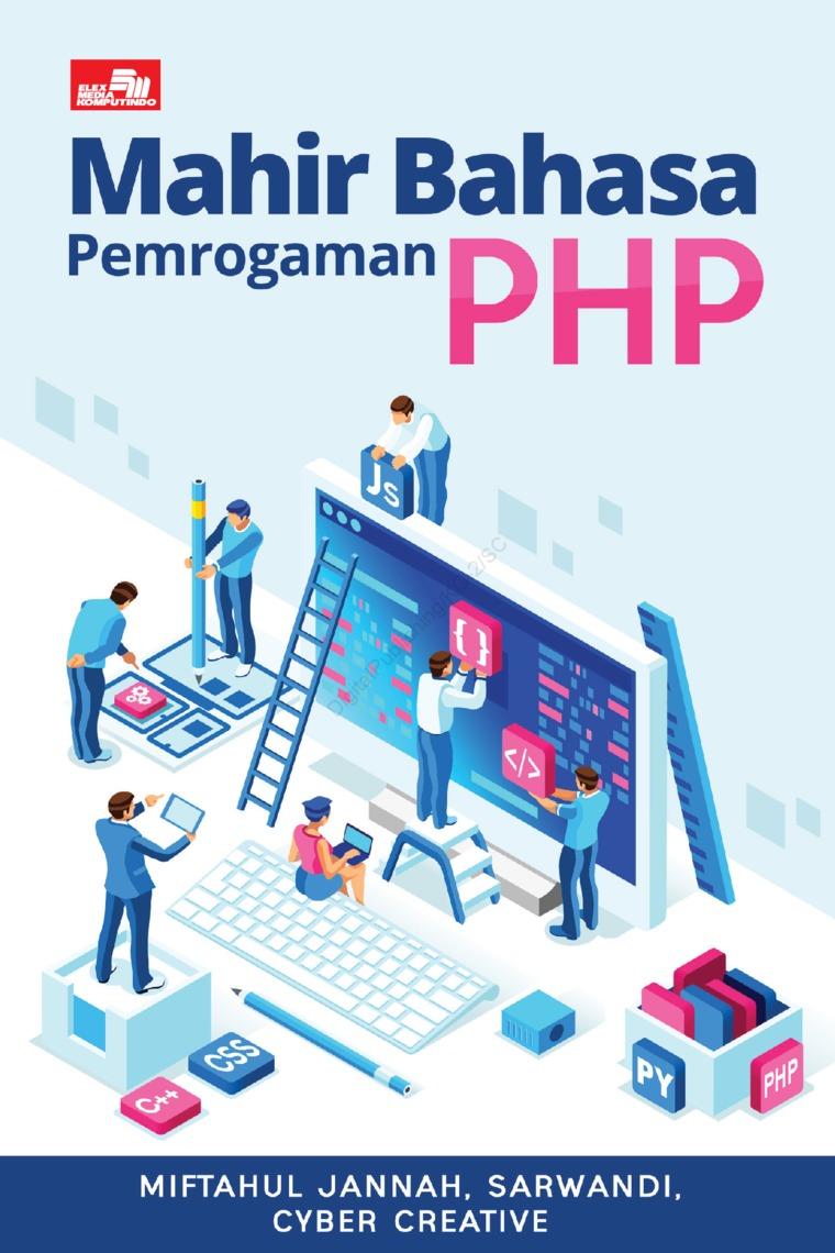 Mahir Bahasa Pemrograman PHP by Miftahul Jannah, Sarwandi, Cyber Creative Digital Book