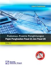Cover Pedoman Praktis Penghitungan Pajak Penghasilan Pasal 21 dan Pasal 26 Edisi ke-2 oleh Liberti Pandiangan