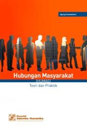Cover Hubungan Masyarakat (Humas): Teori dan Praktik oleh Agung Kuswantoro