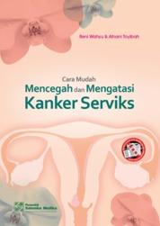 Cover Cara Mudah Mencegah dan Mengatasi Kanker Serviks oleh Reni Wahyu T., Afnani Toyibah