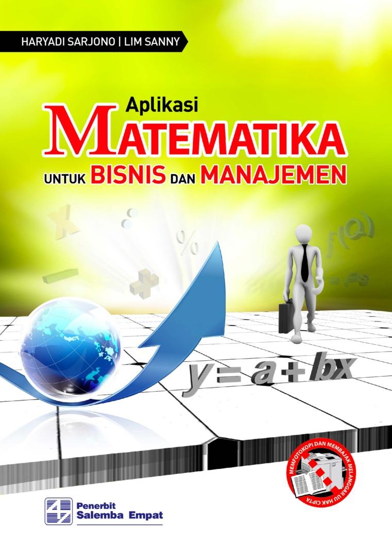 Aplikasi Matematika untuk Bisnis dan Manajemen by Haryadi Sarjono, Lim Sanny Digital Book