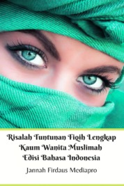 Cover Risalah Tuntunan Fiqih Lengkap Kaum Wanita Muslimah Edisi Bahasa Indonesia oleh Jannah Firdaus Mediapro