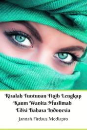 Risalah Tuntunan Fiqih Lengkap Kaum Wanita Muslimah Edisi Bahasa Indonesia by Jannah Firdaus Mediapro Cover